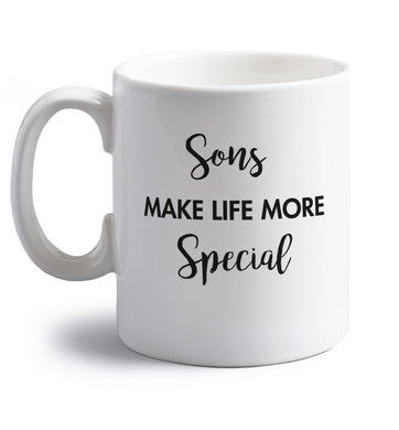 Sons make life more special right handed white ceramic mug