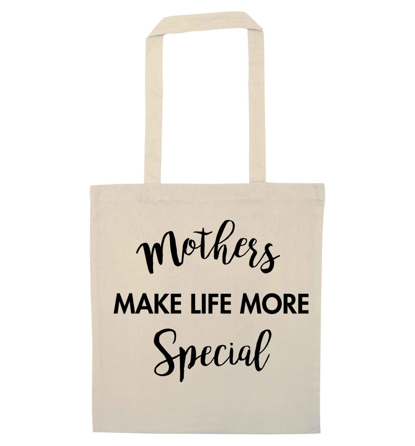 Mother's make life more special natural tote bag