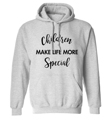 Children make life more special adults unisex grey hoodie 2XL