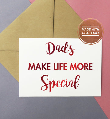 dads make life more special