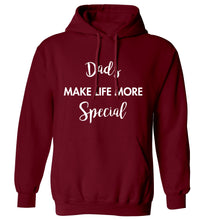 Dads make life more special adults unisex maroon hoodie 2XL