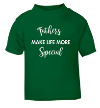 Fathers make life more special green Baby Toddler Tshirt 2 Years