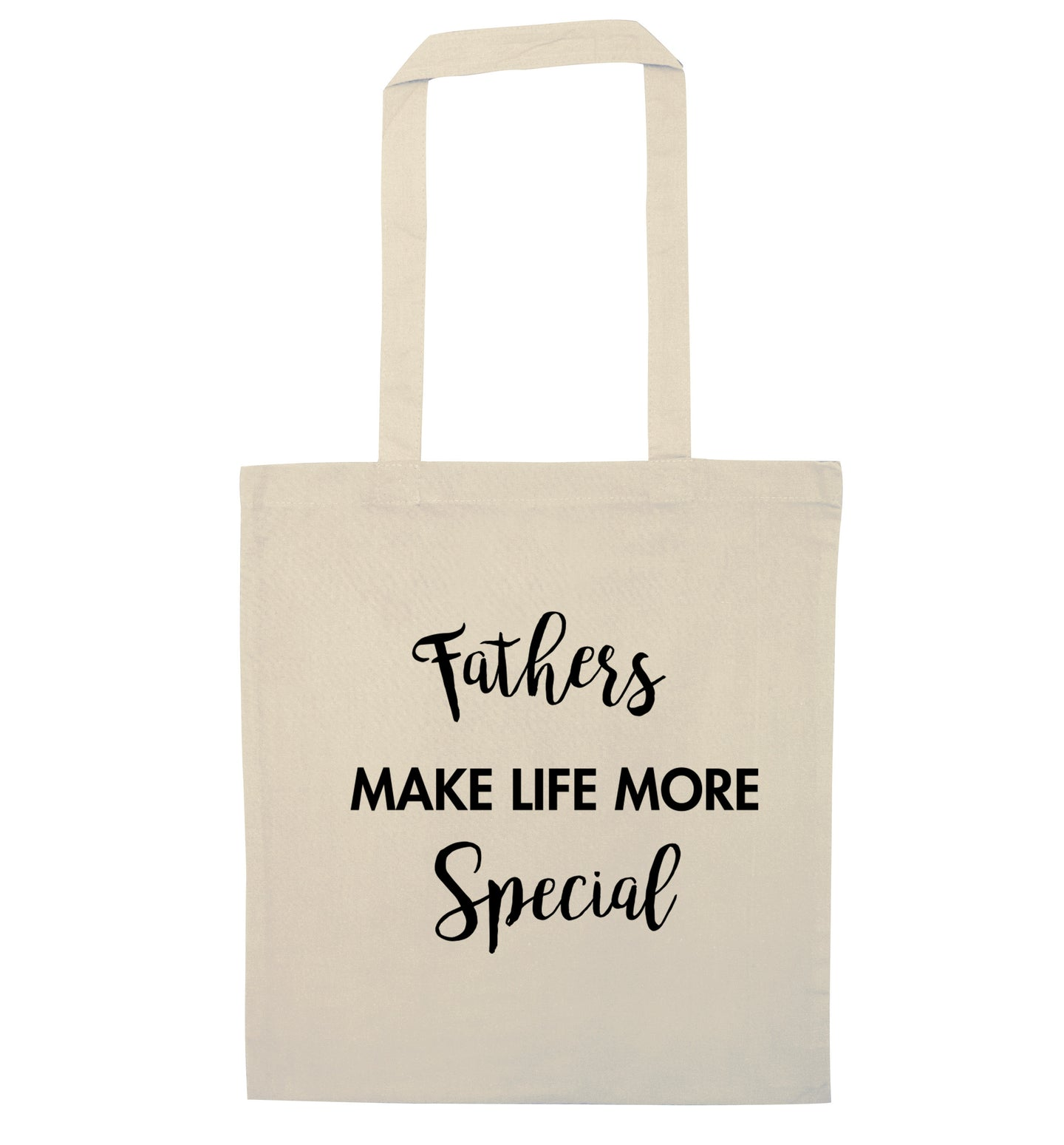 Fathers make life more special natural tote bag
