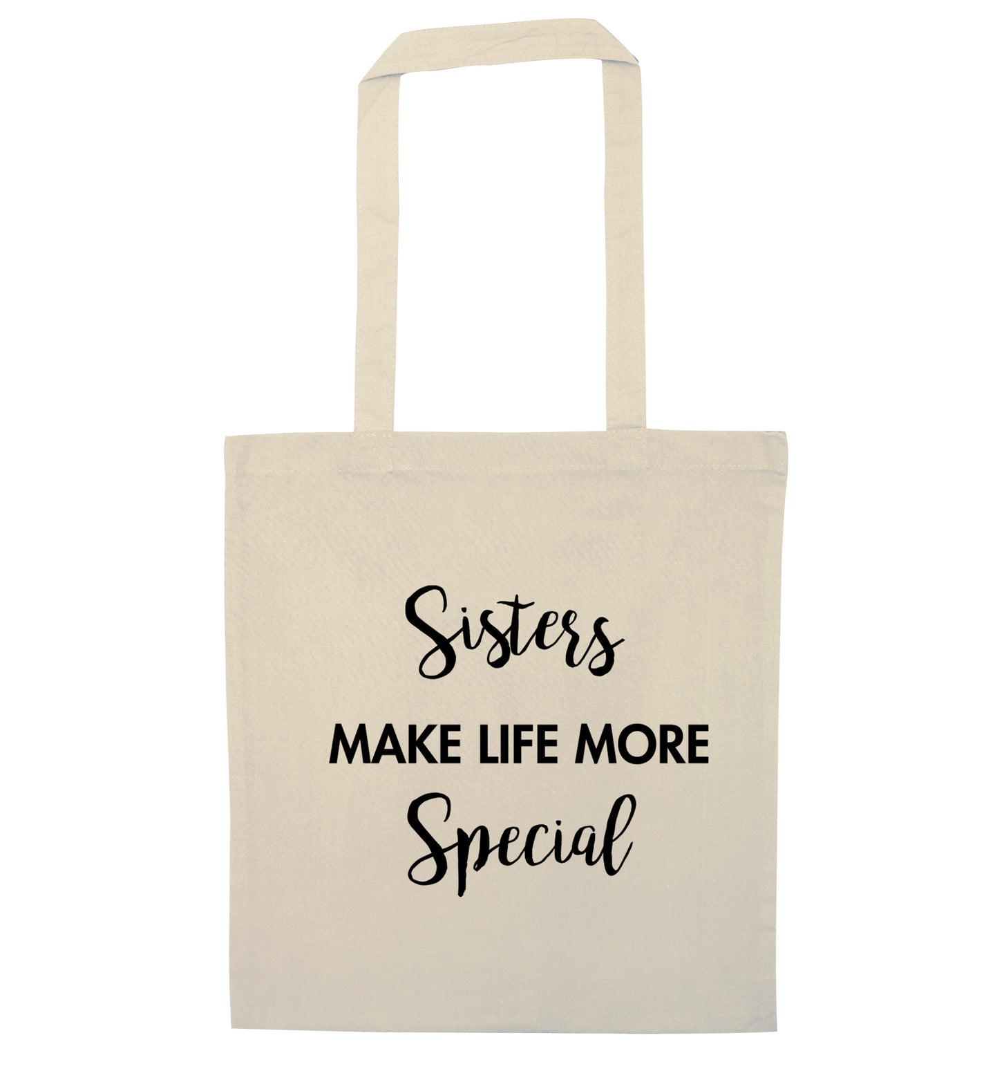 Sisters make life more special natural tote bag