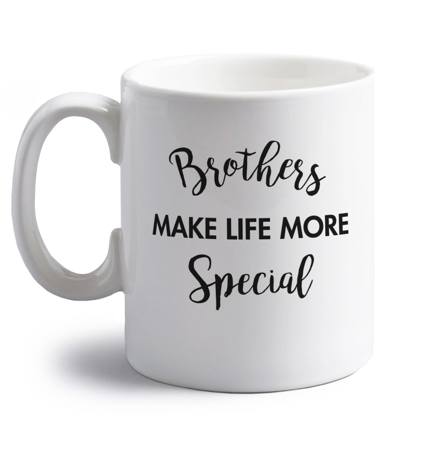 Brothers make life more special right handed white ceramic mug
