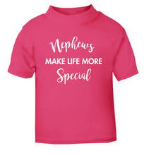 Nephews make life more special pink Baby Toddler Tshirt 2 Years