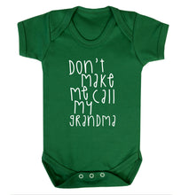 Don't make me call my grandma Baby Vest green 18-24 months