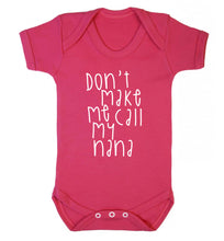 Don't make me call my nana Baby Vest dark pink 18-24 months