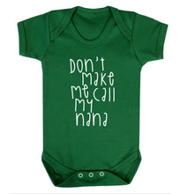 Don't make me call my nana Baby Vest green 18-24 months