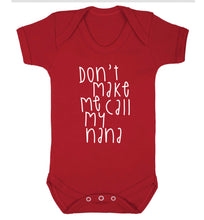 Don't make me call my nana Baby Vest red 18-24 months
