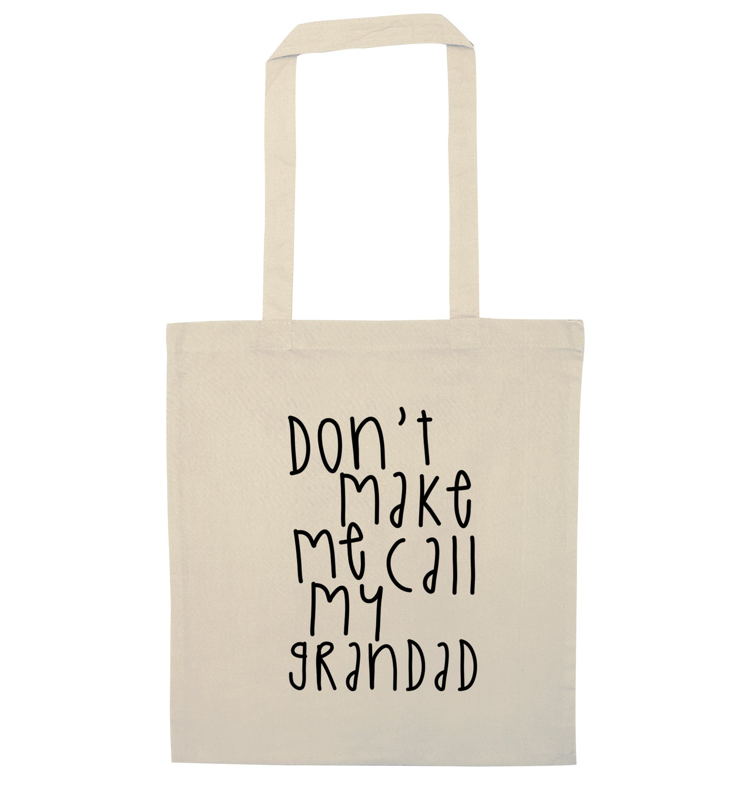 Don't make me call my grandad natural tote bag