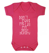 Don't make me call my great grandma Baby Vest dark pink 18-24 months