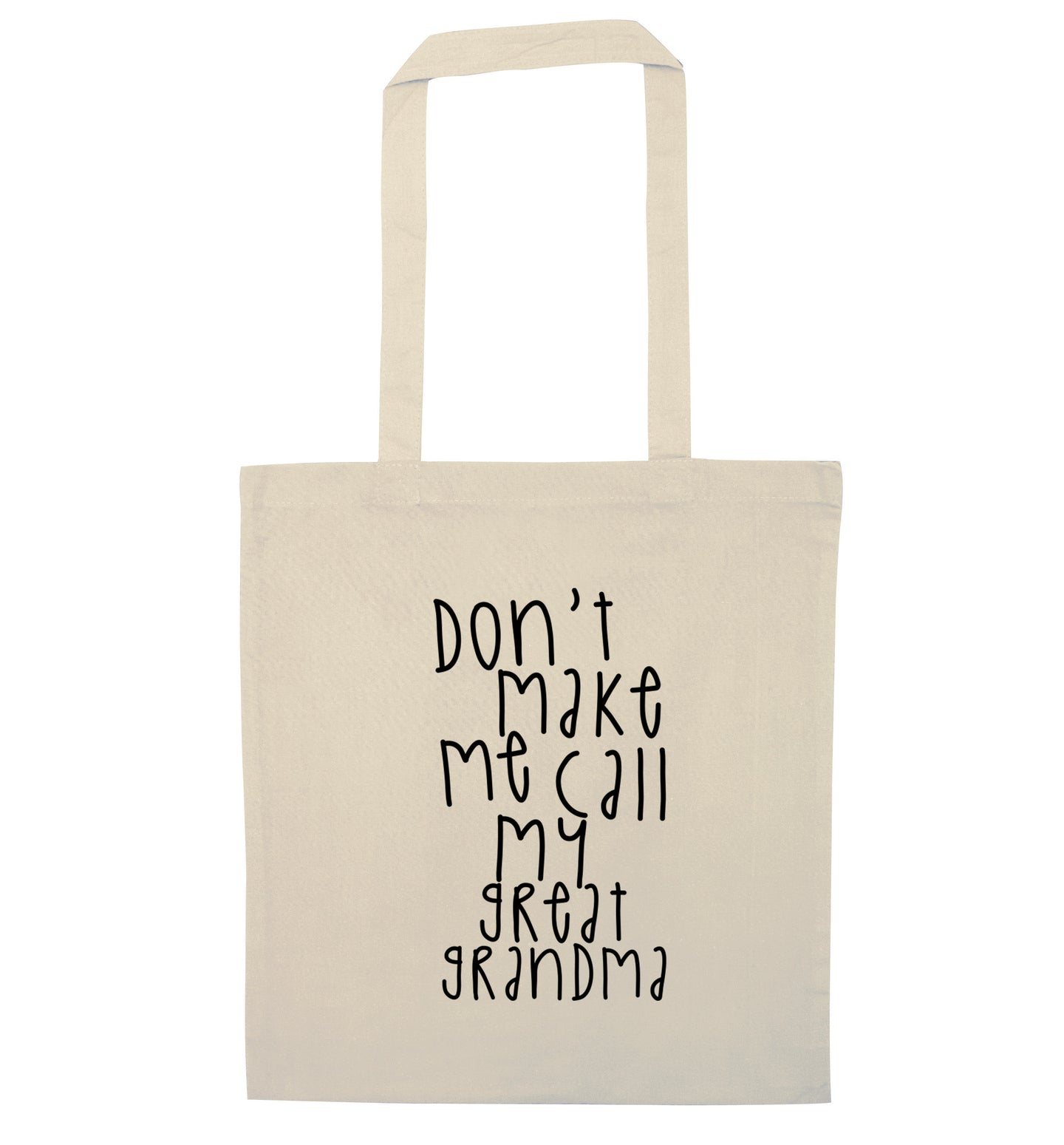 Don't make me call my great grandma natural tote bag