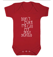 Don't make me call my great grandad Baby Vest red 18-24 months