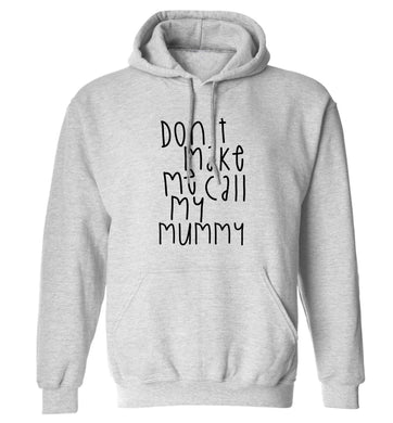 Don't make me call my mummy adults unisex grey hoodie 2XL
