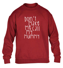 Don't make me call my mummy children's grey sweater 12-13 Years