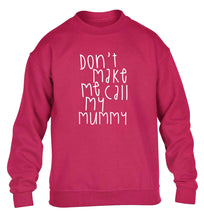 Don't make me call my mummy children's pink sweater 12-13 Years