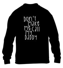 Don't make me call my daddy children's black sweater 12-14 Years