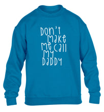 Don't make me call my daddy children's blue sweater 12-14 Years