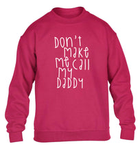 Don't make me call my daddy children's pink sweater 12-14 Years