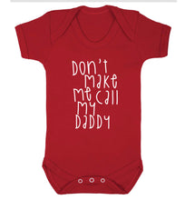 Don't make me call my daddy Baby Vest red 18-24 months