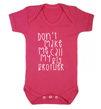 Don't make me call my big brother Baby Vest dark pink 18-24 months