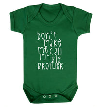 Don't make me call my big brother Baby Vest green 18-24 months