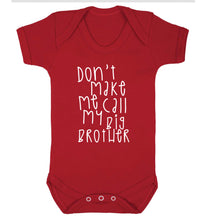Don't make me call my big brother Baby Vest red 18-24 months