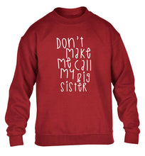 Don't make me call my big sister children's grey sweater 12-14 Years