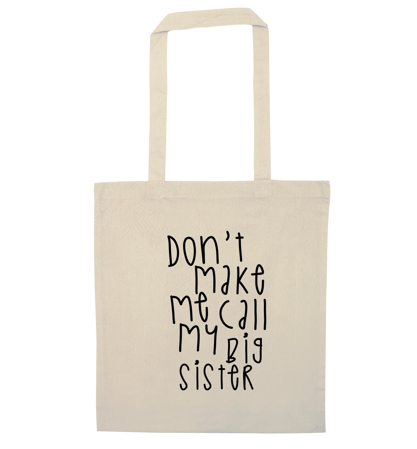 Don't make me call my big sister natural tote bag