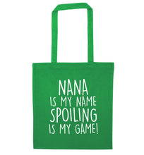 Nana is my name, spoiling is my game green tote bag