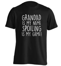 Grandad is my name, spoiling is my game adults unisex black Tshirt 2XL