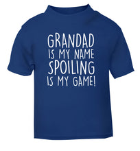Grandad is my name, spoiling is my game blue Baby Toddler Tshirt 2 Years