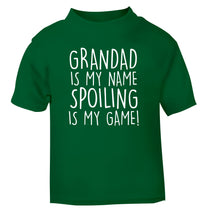Grandad is my name, spoiling is my game green Baby Toddler Tshirt 2 Years