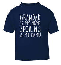 Grandad is my name, spoiling is my game navy Baby Toddler Tshirt 2 Years