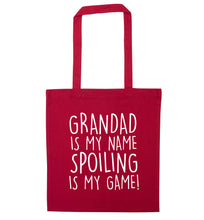 Grandad is my name, spoiling is my game red tote bag