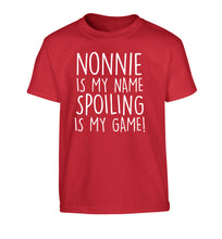 Nonnie is my name, spoiling is my game Children's red Tshirt 12-14 Years