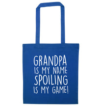 Grandpa is my name, spoiling is my game blue tote bag