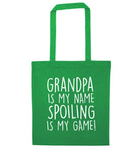 Grandpa is my name, spoiling is my game green tote bag
