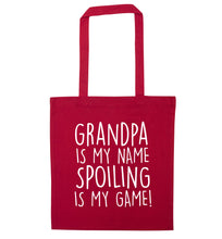 Grandpa is my name, spoiling is my game red tote bag
