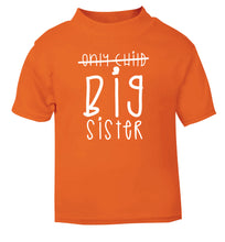 Only child big sister orange Baby Toddler Tshirt 2 Years