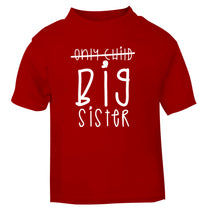 Only child big sister red Baby Toddler Tshirt 2 Years