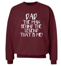 Dad the man behind the legend that is me! Adult's unisex maroon Sweater 2XL