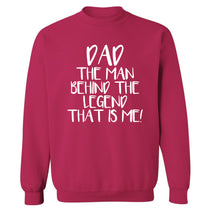 Dad the man behind the legend that is me! Adult's unisex pink Sweater 2XL