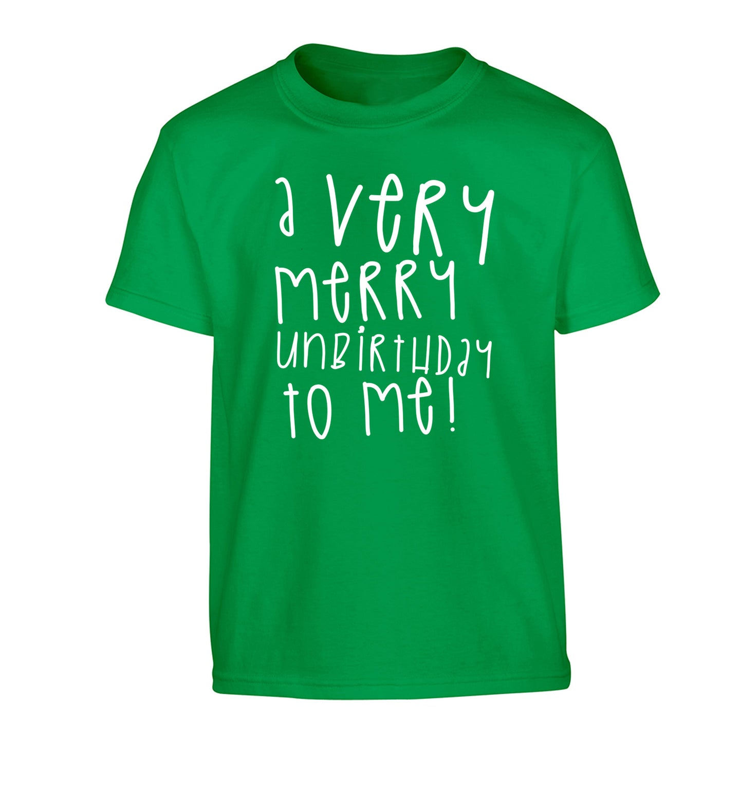 A very merry unbirthday to me! Children's green Tshirt 12-14 Years