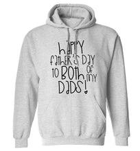 Happy father's day to both of my dads adults unisex grey hoodie 2XL