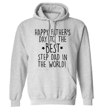Happy Father's day to the best step dad in the world! adults unisex grey hoodie 2XL