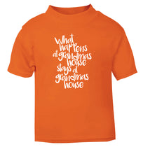What happens at grandmas house stays at grandmas house orange Baby Toddler Tshirt 2 Years