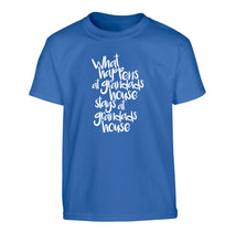What happens at grandads house stays at grandads house Children's blue Tshirt 12-14 Years