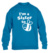 I'm a sister to be children's blue sweater 12-14 Years